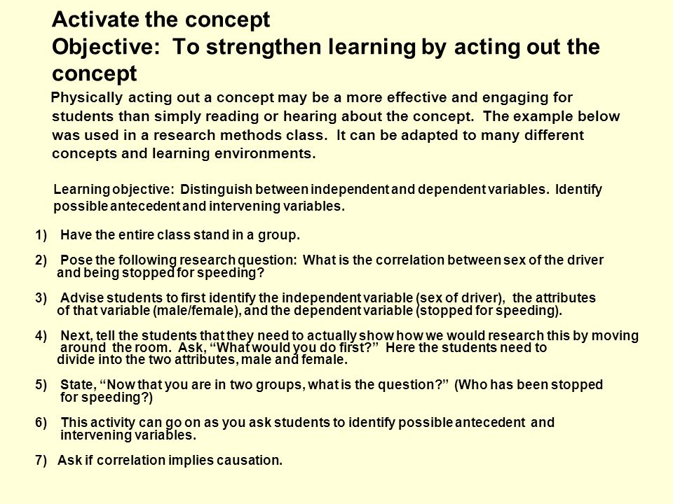 Activate the concept Objective: To strengthen learning by acting out the concept
