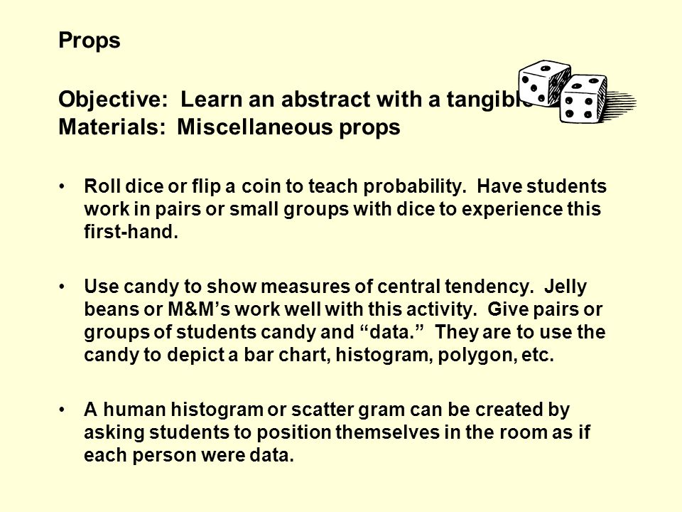 Props Objective: Learn an abstract with a tangible Materials: Miscellaneous props