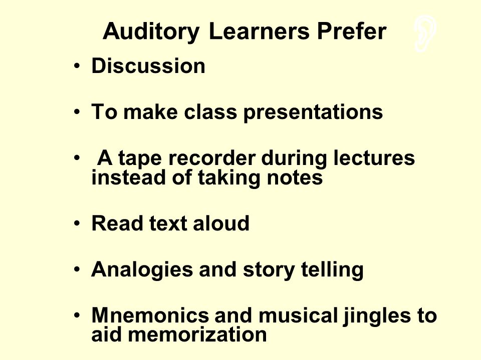 Auditory Learners Prefer