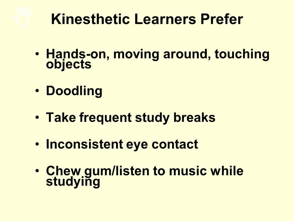 Kinesthetic Learners Prefer