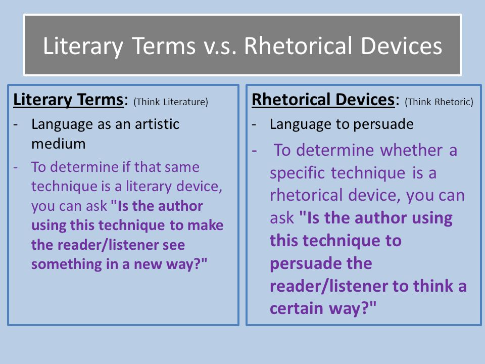 rhetorical devices and literary techniques A list of rhetorical devices allusion - a brief reference to a person, place, event, or passage in a work of literature or the bible assumed to be sufficiently well known to be recognized by the reader.
