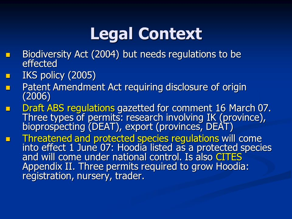 Legal Context Biodiversity Act (2004) but needs regulations to be effected. IKS policy (2005)