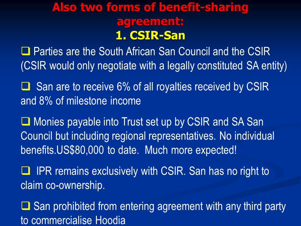 Also two forms of benefit-sharing agreement: 1. CSIR-San