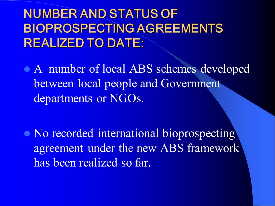 NUMBER AND STATUS OF BIOPROSPECTING AGREEMENTS REALIZED TO DATE: