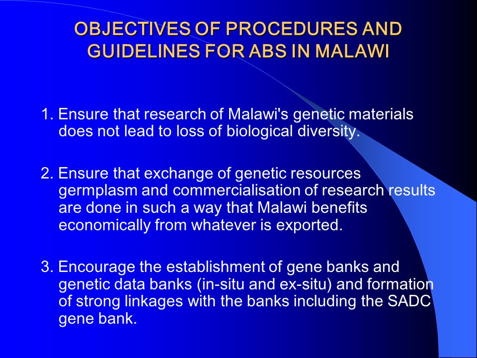 OBJECTIVES OF PROCEDURES AND GUIDELINES FOR ABS IN MALAWI