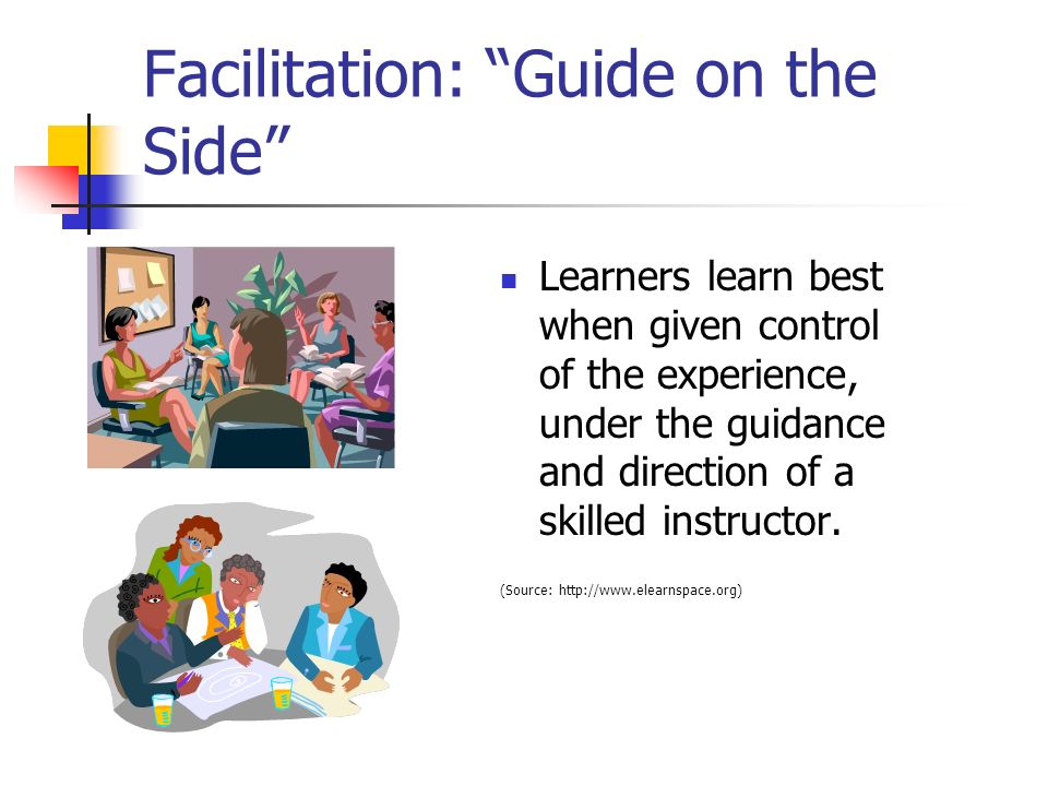 Facilitation: Guide on the Side