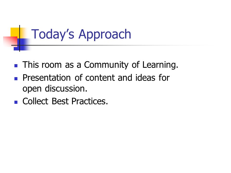 Today's Approach This room as a Community of Learning.