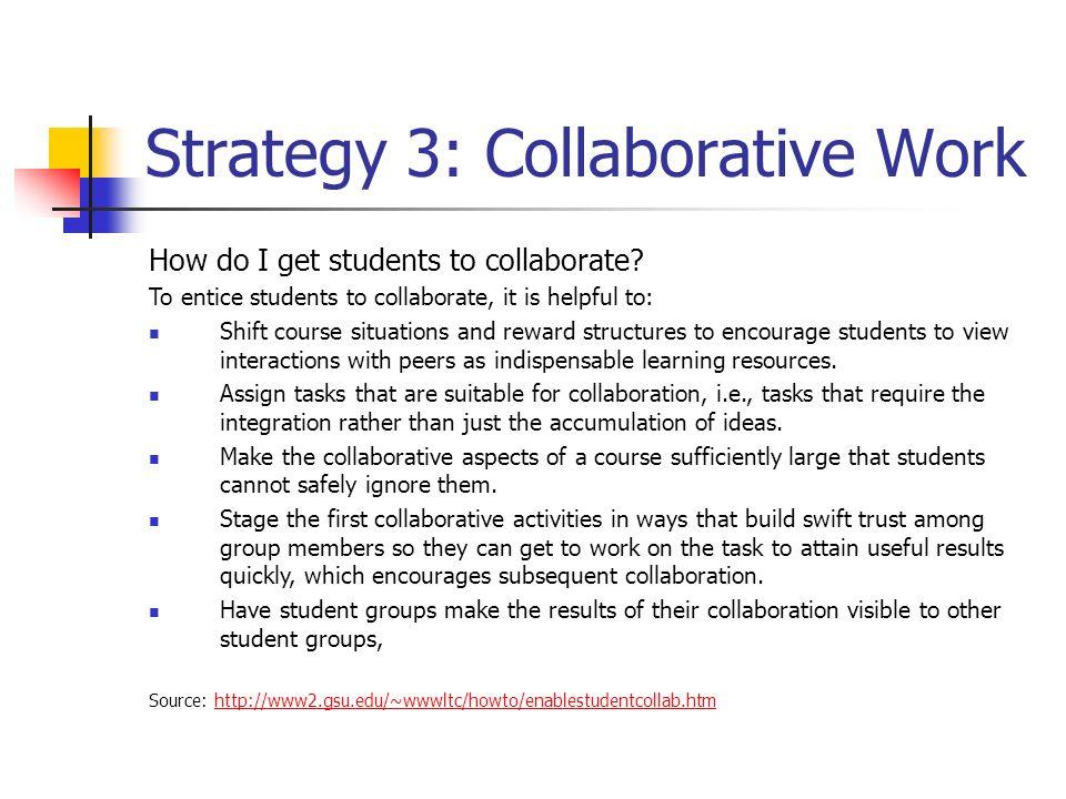 Strategy 3: Collaborative Work