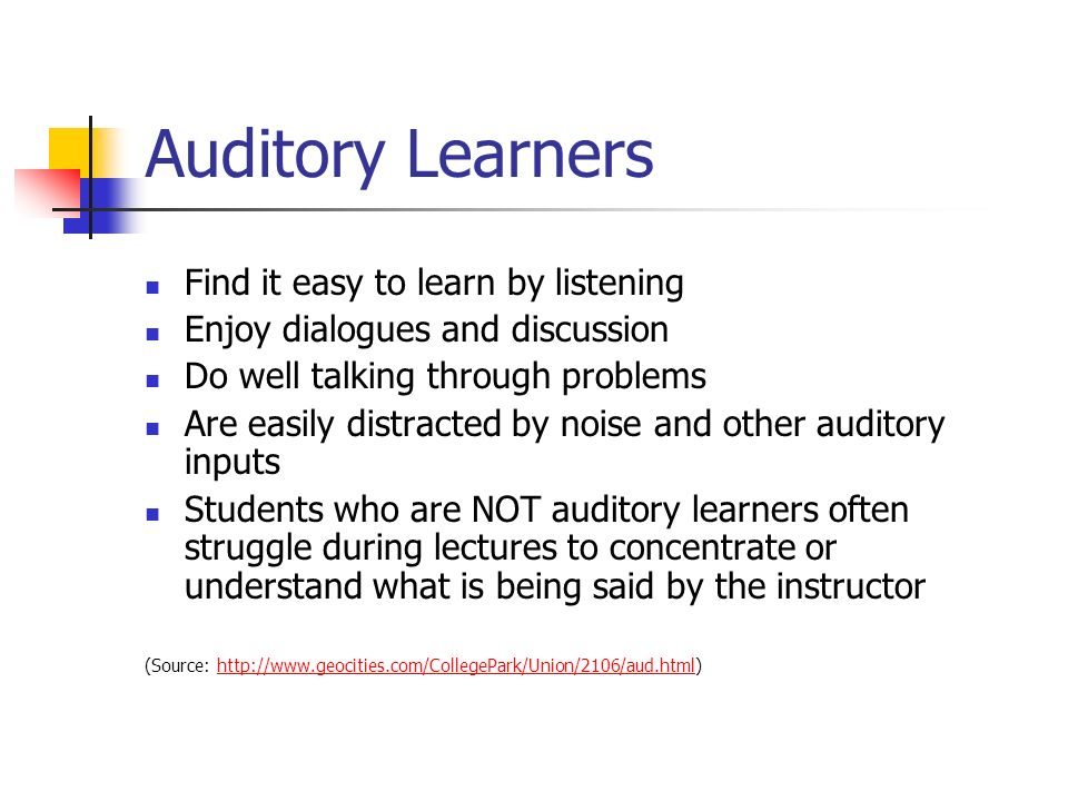 Auditory Learners Find it easy to learn by listening