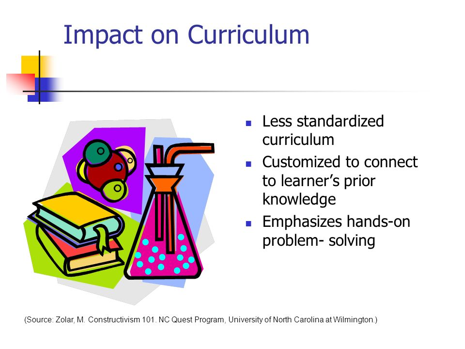 Impact on Curriculum Less standardized curriculum
