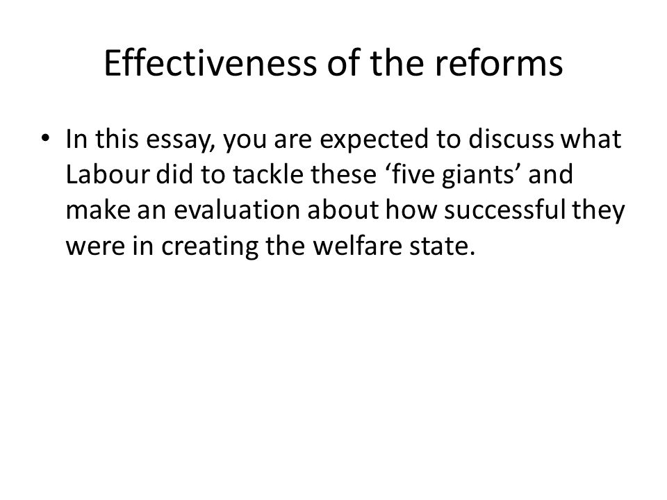 how effective were the labour reforms in creating a welfare state  5 effectiveness