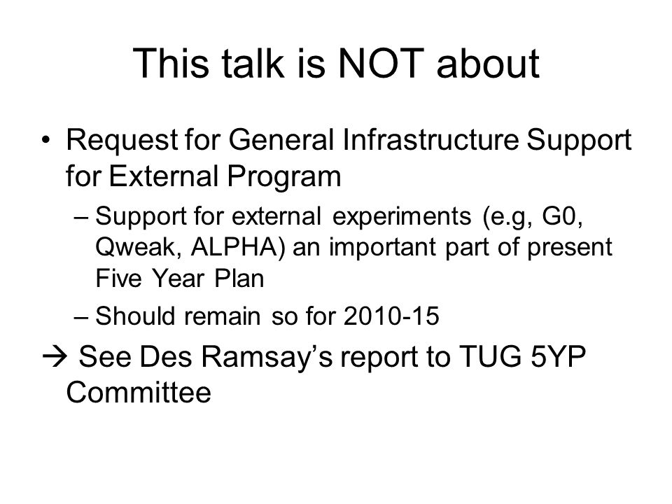 This talk is NOT about Request for General Infrastructure Support for External Program.