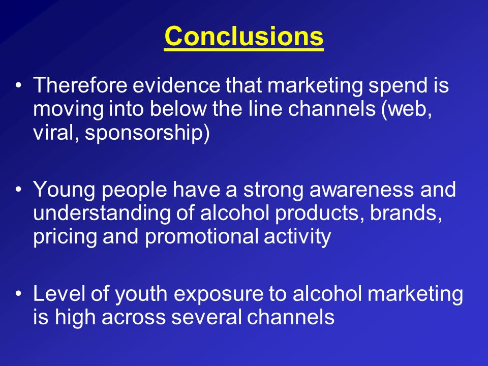 ConclusionsTherefore evidence that marketing spend is moving into below the line channels (web, viral, sponsorship)