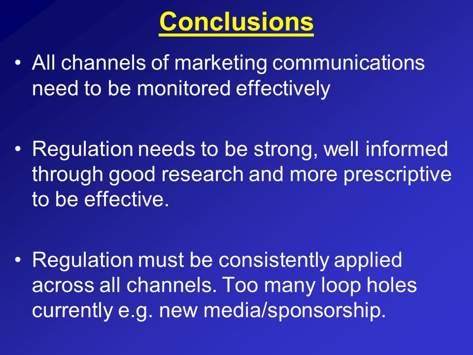 ConclusionsAll channels of marketing communications need to be monitored effectively.