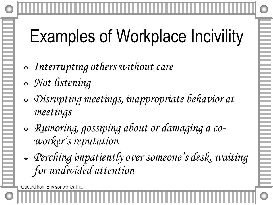 Provide support to collegues when dealing with inappropriate behaviour