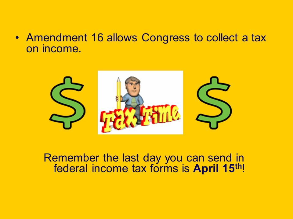 Amendment 16 allows Congress to collect a tax on income.