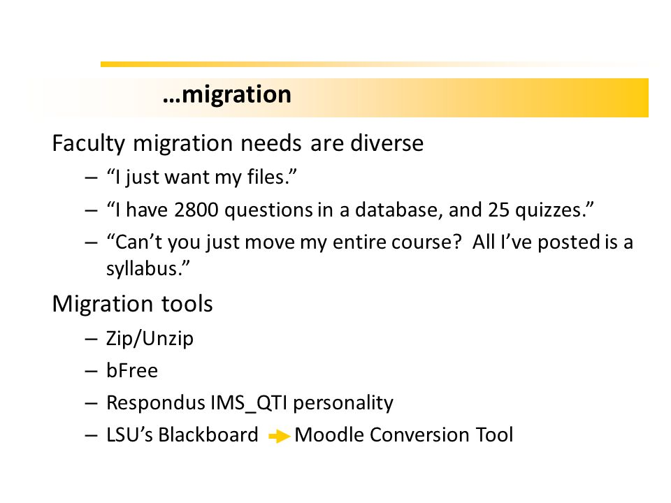 …migration Faculty migration needs are diverse Migration tools