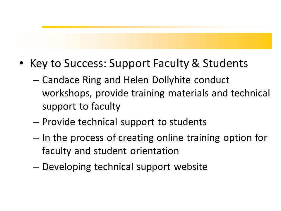 Key to Success: Support Faculty & Students