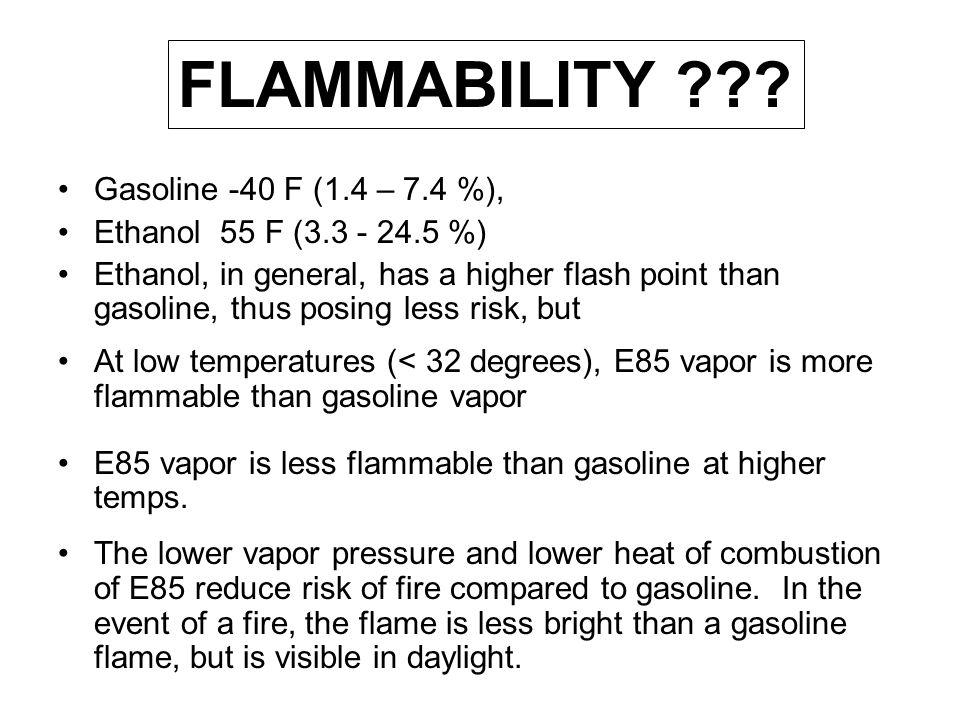 FLAMMABILITY Gasoline -40 F (1.4 – 7.4 %),