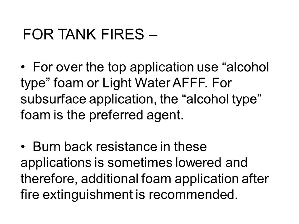 FOR TANK FIRES –
