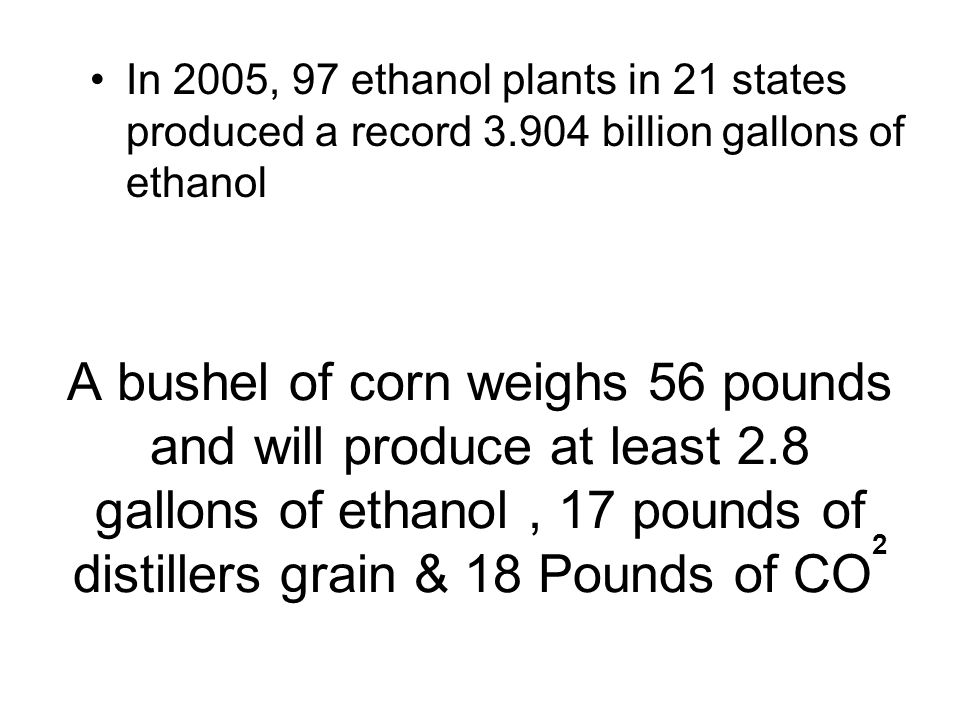 In 2005, 97 ethanol plants in 21 states produced a record 3