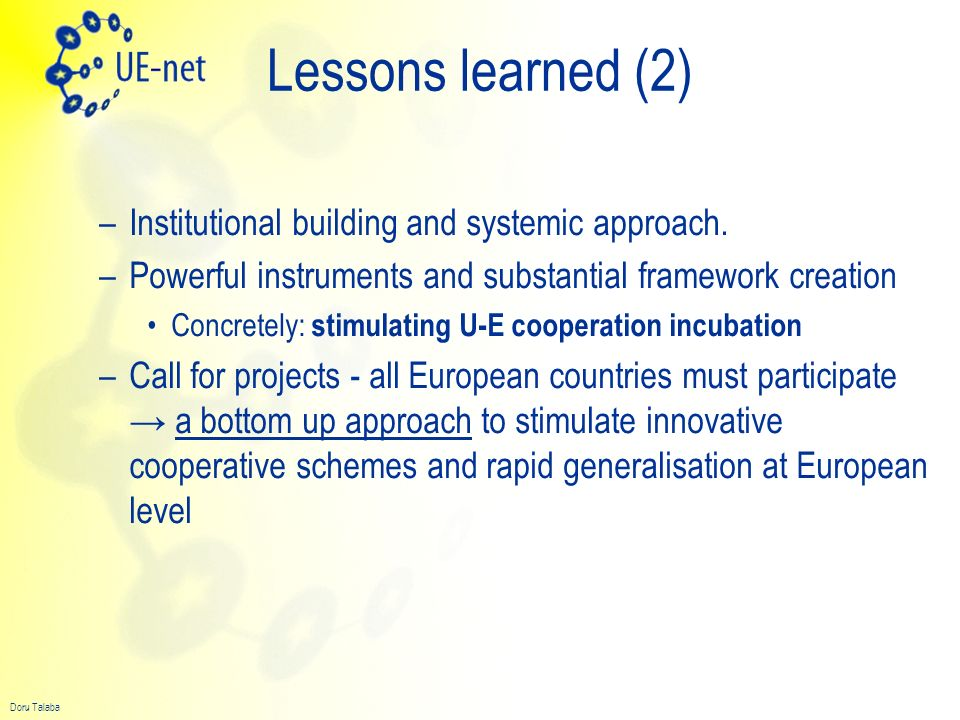 Lessons learned (2) Institutional building and systemic approach.