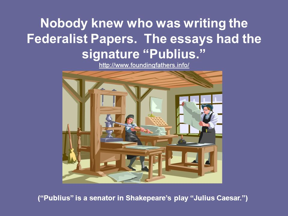 ( Publius is a senator in Shakepeare's play Julius Caesar. )