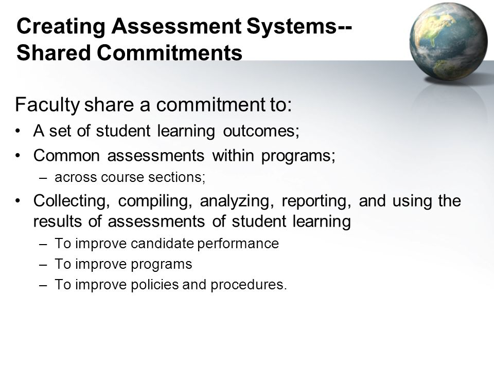 Creating Assessment Systems-- Shared Commitments