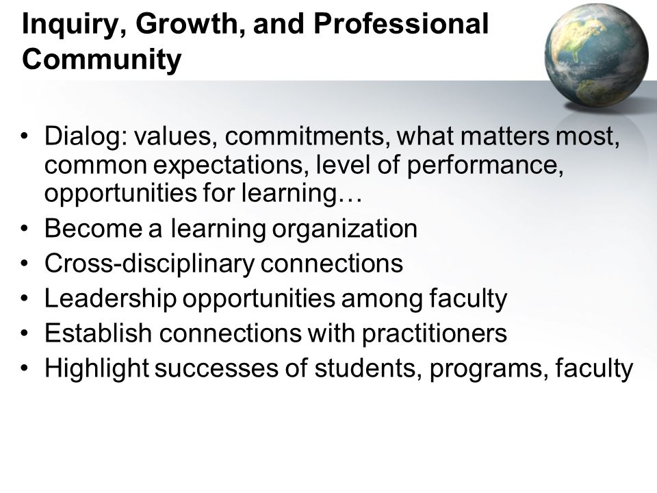Inquiry, Growth, and Professional Community