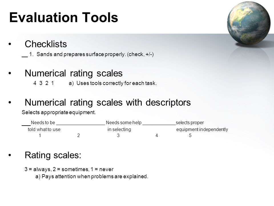 Evaluation Tools Checklists Numerical rating scales