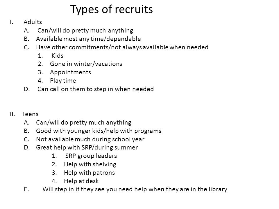 Types of recruits Adults Can/will do pretty much anything