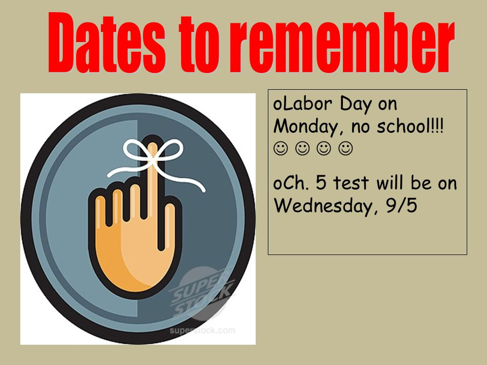 Labor Day on Monday, no school!!!    