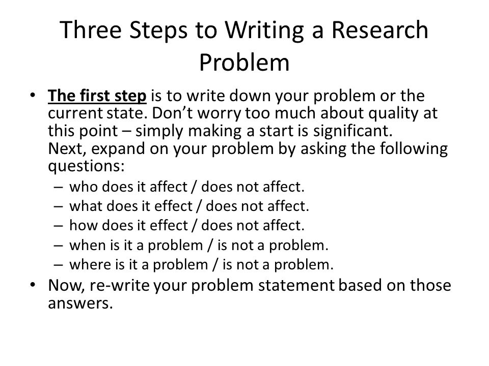 research paper statement of the problem Statement of the problem this should include (a) a clear statement that the problem exists, (b) evidence that supports the existence of the problem, (c) evidence of an.