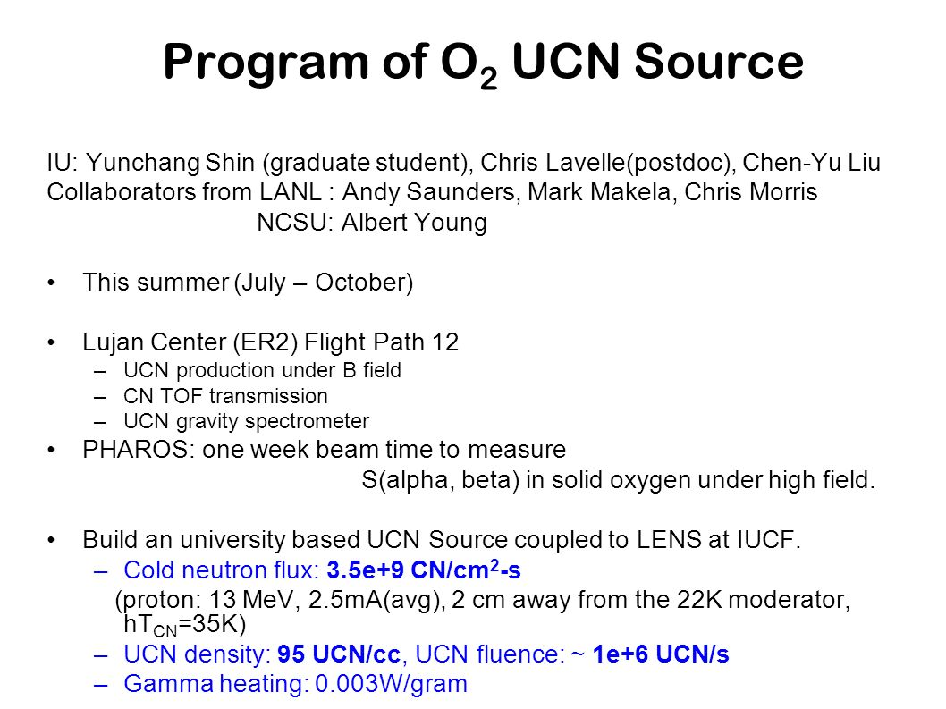 Program of O2 UCN Source IU: Yunchang Shin (graduate student), Chris Lavelle(postdoc), Chen-Yu Liu.