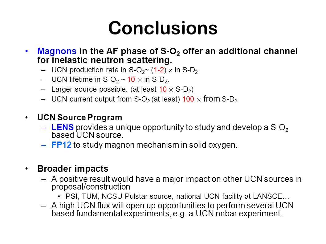 Conclusions Magnons in the AF phase of S-O2 offer an additional channel for inelastic neutron scattering.