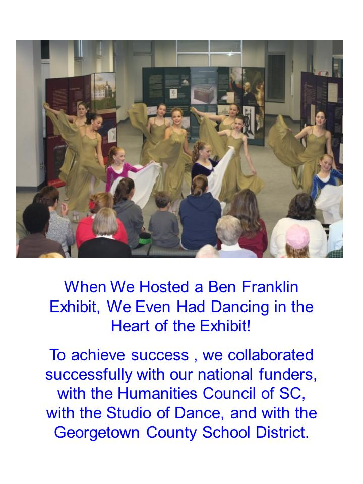 When We Hosted a Ben Franklin Exhibit, We Even Had Dancing in the Heart of the Exhibit!