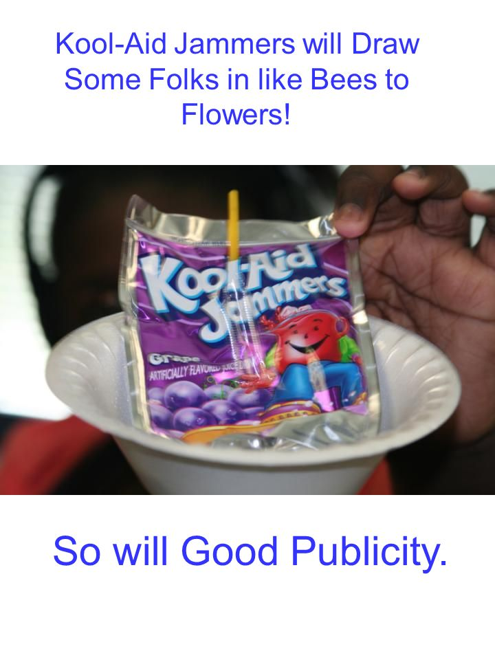 Kool-Aid Jammers will Draw Some Folks in like Bees to Flowers!