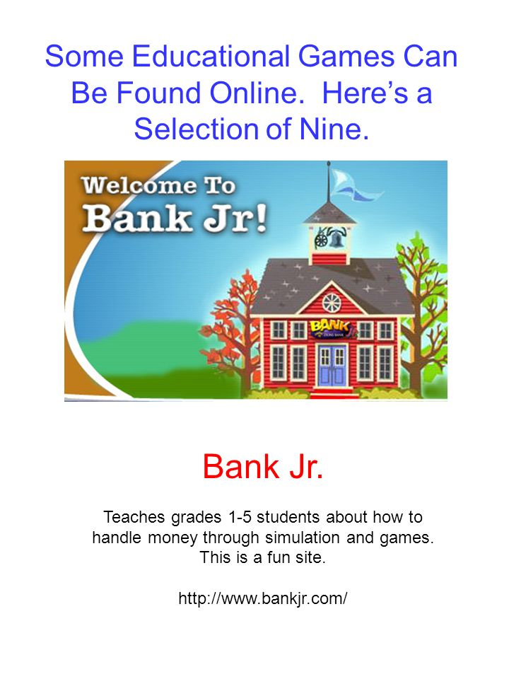 Some Educational Games Can Be Found Online. Here's a Selection of Nine.