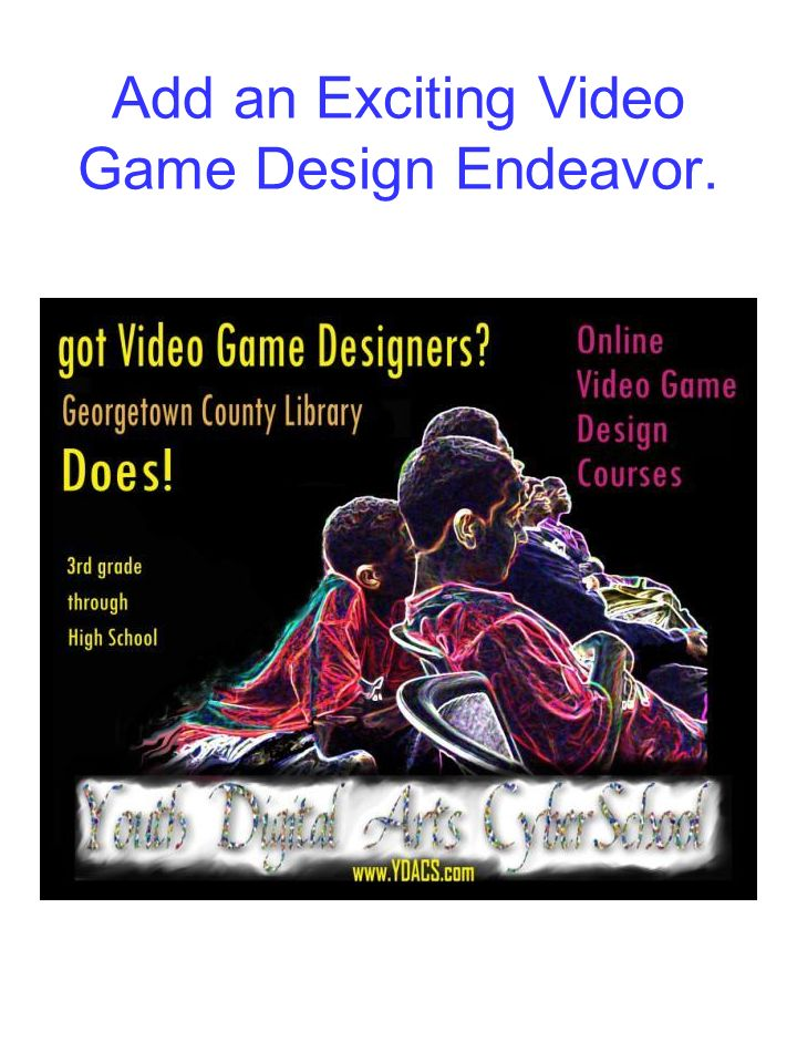 Add an Exciting Video Game Design Endeavor.