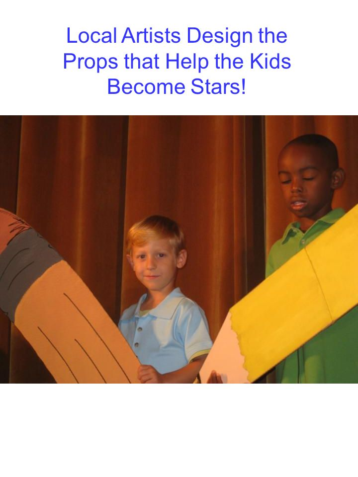 Local Artists Design the Props that Help the Kids Become Stars!