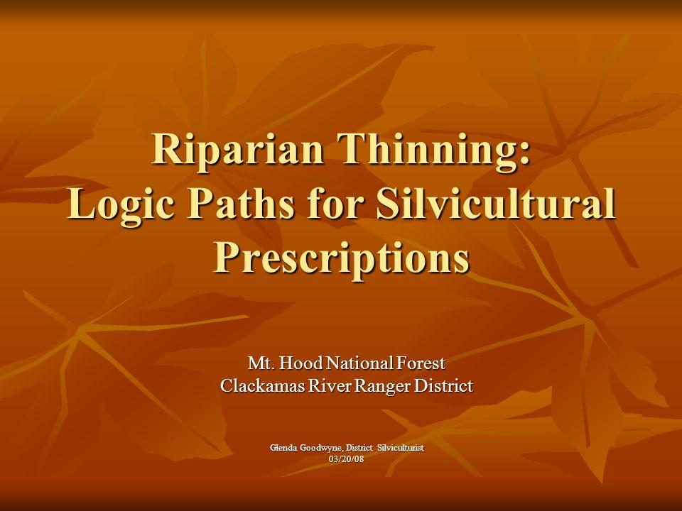 Riparian Thinning: Logic Paths for Silvicultural Prescriptions