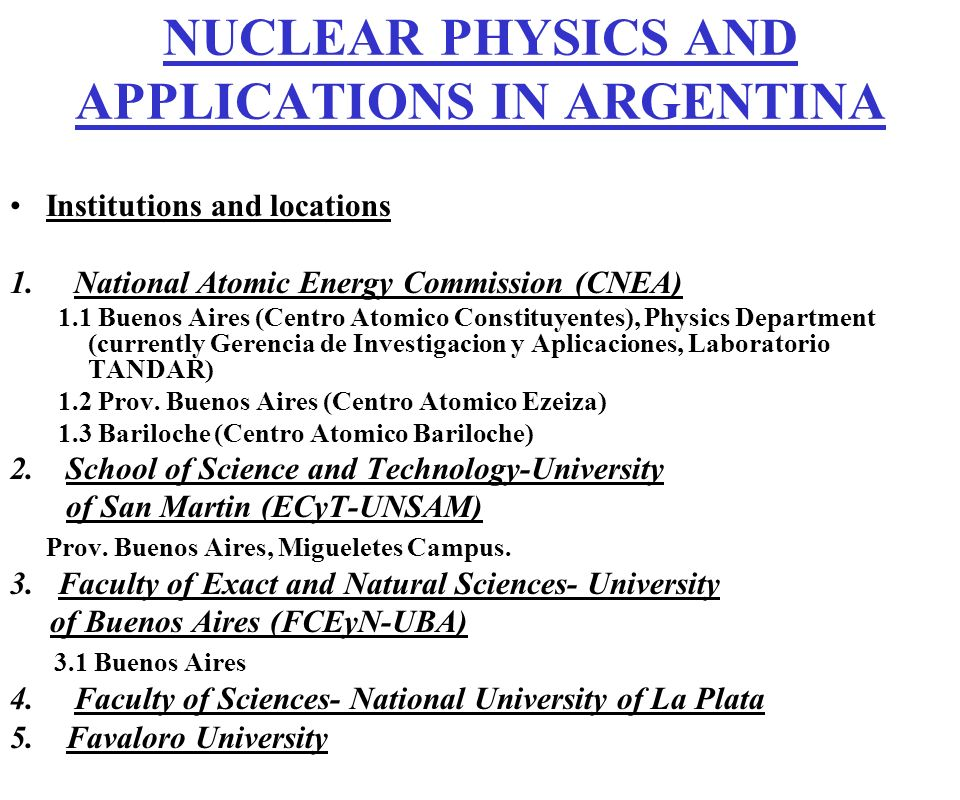NUCLEAR PHYSICS AND APPLICATIONS IN ARGENTINA