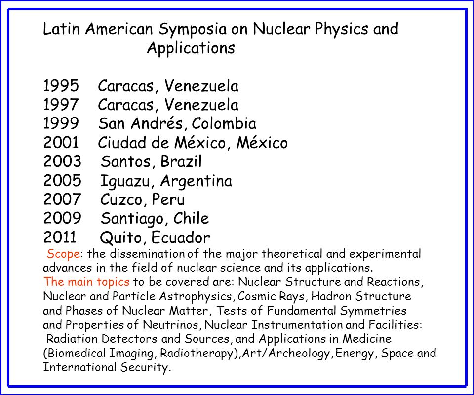 Latin American Symposia on Nuclear Physics and Applications
