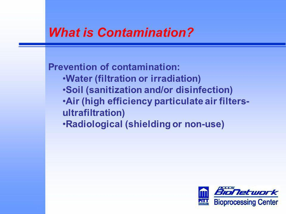 What is Contamination Prevention of contamination: