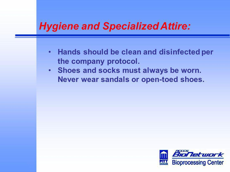 Hygiene and Specialized Attire: