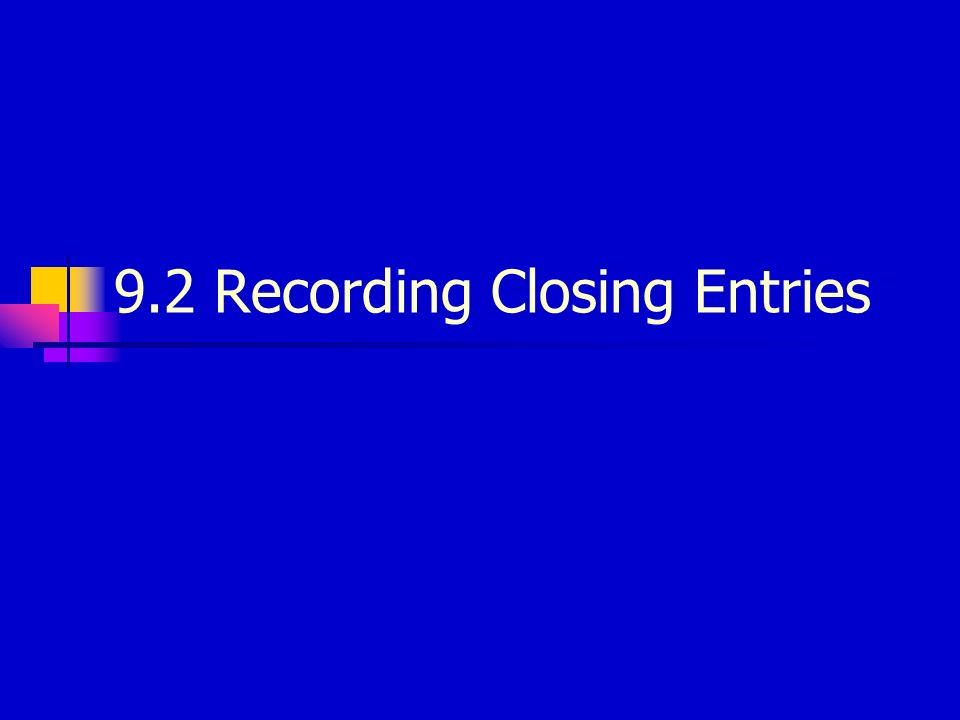 9.2 Recording Closing Entries