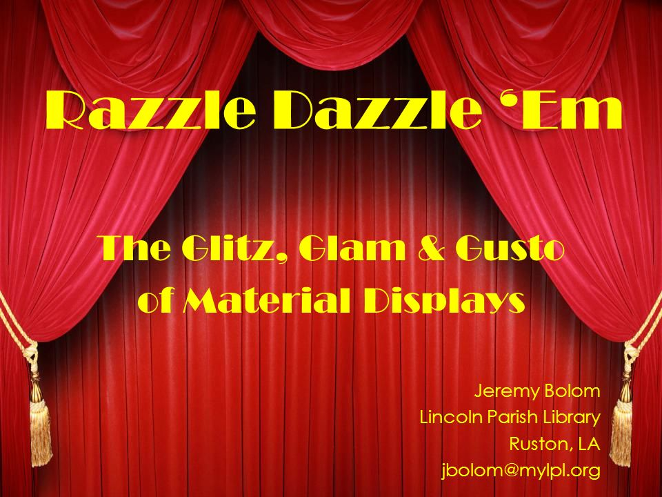 Razzle Dazzle 'Em The Glitz, Glam & Gusto of Material Displays