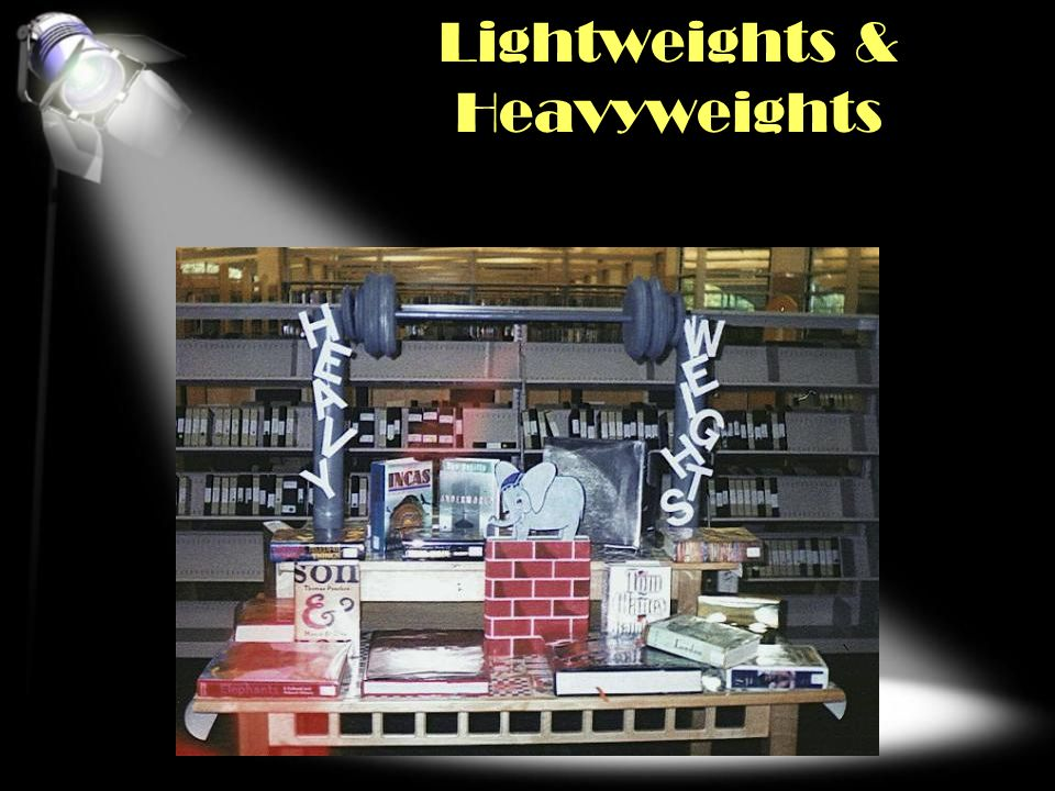 Lightweights & Heavyweights