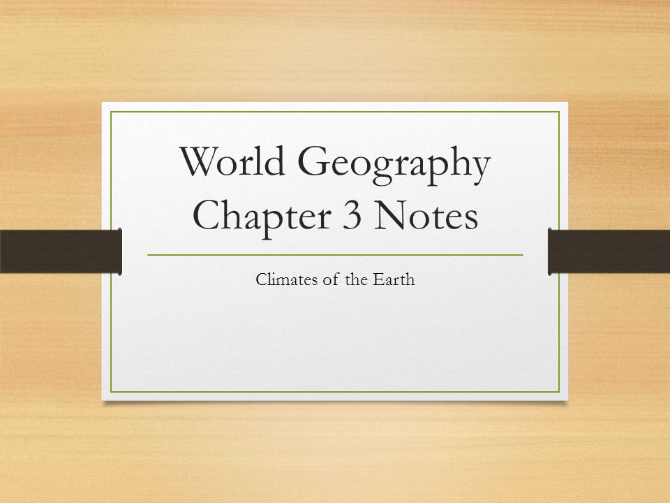 World Geography Chapter 3 Notes