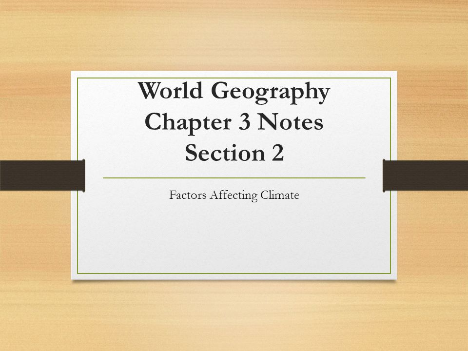 World Geography Chapter 3 Notes Section 2